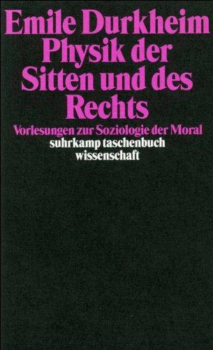 Physik Der Sitten Und Des Rechts  Vorlesungen Zur Soziologie Der Moral  Suhrkamp Taschenbuch Wissenschaft