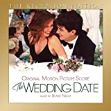 The Wedding Date: The Reception Edition: Expanded Original Film Score