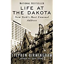 Life at the Dakota: New York's Most Unusual Address (New York State)