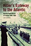 Hitler's Gateway to the Atlantic, Lars Hellwinkel, 1591141648