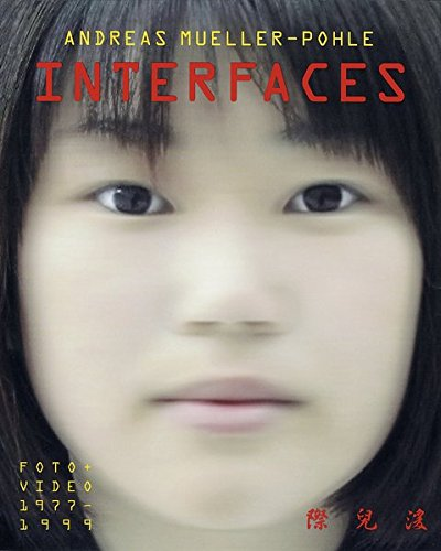 Download Andreas Muller-Pohle: Interfaces: Foto + Vi pdf