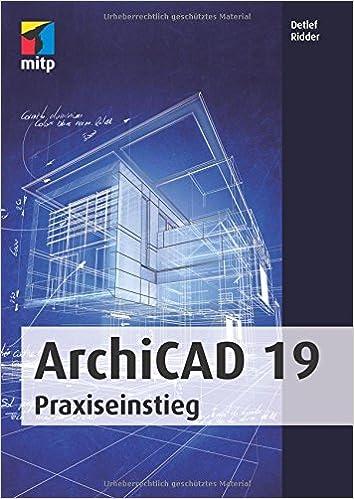 ArchiCAD 19 Praxiseinstieg