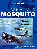 De Havilland Mosquito, Martin W. Bowman, 1861267363