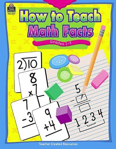 How to Teach Math Facts, Grades 1-4 by Susan R. Greenwald (2004) Paperback