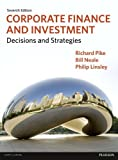 img - for Corporate Finance and Investment, Plus MyFinanceLab with Pearson Etext by Prof Richard Pike (2012-03-22) book / textbook / text book