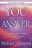 You Are the Answer, Michael J. Tamura, 0738711969