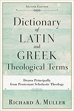 Dictionary of latin and greek theological terms drawn principally dictionary of latin and greek theological terms drawn principally from protestant scholastic theology 2nd edition kindle edition fandeluxe Choice Image