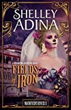 Fields of Iron: A steampunk adventure novel (Magnificent Devices Book 11)