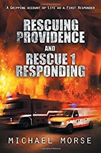 Rescuing Providence and Rescue 1 Responding by Michael Morse (2016-01-26)