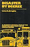 Disaster by Decree, Lino A. Graglia, 0801409802