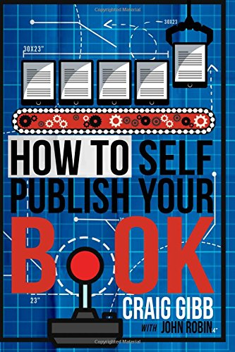 How To Self-Publish Your Book: Amazon co uk: Craig Gibb