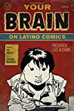 Your Brain on Latino Comics: From Gus Arriola to Los Bros Hernandez (Cognitive Approaches to Literature and Culture)