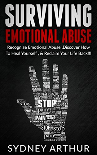 Surviving Emotional Abuse: Recognize Emotional Abuse,Discover How To Heal Yourself, & Reclaim Your Life Back!!! (Verbal Abuse,Emotional Pain, Emotional ... Emotional Health, Respect, Boundaries)