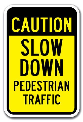 Joycenie Great New Signs Aluminum Metal Caution Slow Down Pedestrian Traffic Sign Heavy Gauge 12''X18''
