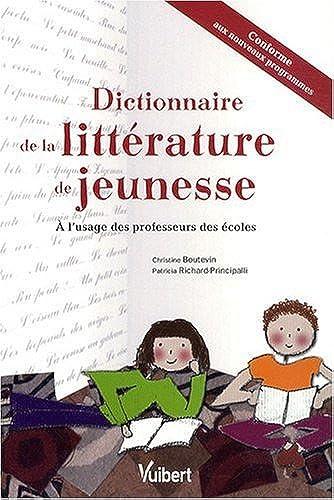 Dictionnaire De La Litterature De Jeunesse A L Usage Des