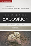 Exalting Jesus in Ezekiel (Christ-Centered Exposition Commentary)