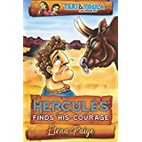 Hercules Finds His Courage (Taki and Toula Time Travelers) (Volume 1)