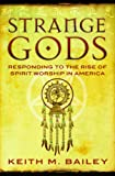 Strange Gods, Keith Bailey, 1934233099