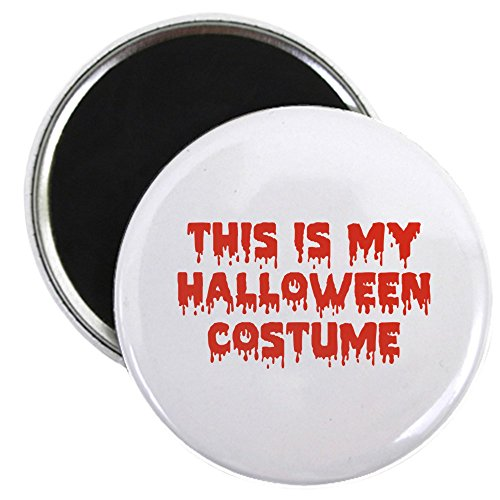 CafePress - This Is My Halloween Costume Magnet - 2.25