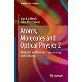 Atoms, Molecules and Optical Physics 2: Molecules and Photons - Spectroscopy and Collisions