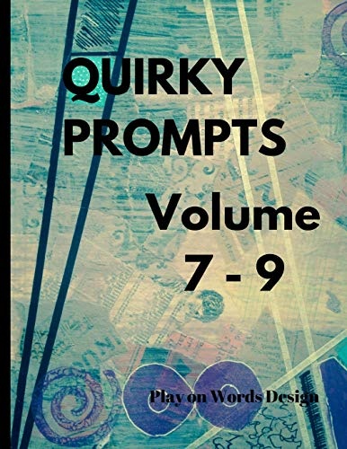Quirky Prompts Volume 7 - 9 90 creative prompts for artistic projects, art journaling and creative challenges [Schaub, Kelly - POW Books] (Tapa Blanda)