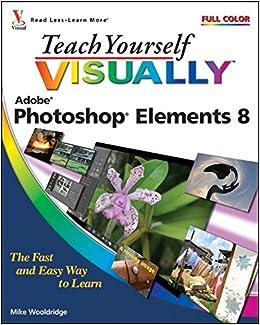 Teach Yourself Visually Photoshop Elements 8 (Teach Yourself VISUALLY (Tech))