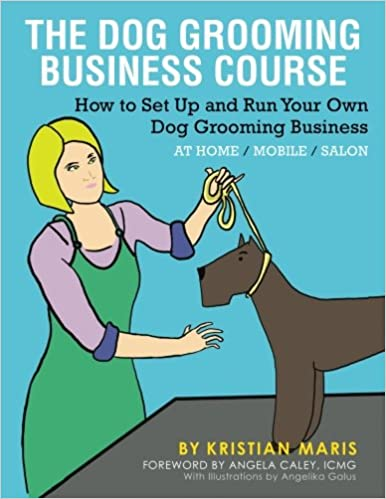 The Dog Grooming Business Course Amazon Co Uk Kristian Maris