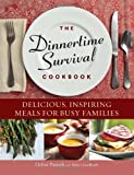 img - for The Dinnertime Survival Cookbook: Delicious, Inspiring Meals for Busy Families by Debra Ponzek (2013-04-02) book / textbook / text book