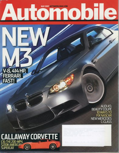 Automobile Magazine, May 2007 - New M3, Callaway Corvette, Audi A-5, Mercedes C -