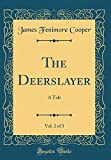The Deerslayer, Vol. 2 of 3: A Tale (Classic Reprint)