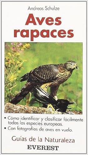Aves rapaces: Cómo identificar y clasificar fácilmente todas las especies europeas Guías de la naturaleza de bolsillo: Amazon.es: Schulze Andreas, Martínez Bernaldo de Quirós Fernando: Libros