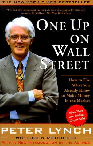 One Up On Wall Street: How To Use What You Already Know To Make Money In The (One Wall Street)