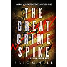 The Great Crime Spike: A Dystopian Thriller Novel (Liberty Down Book 1)