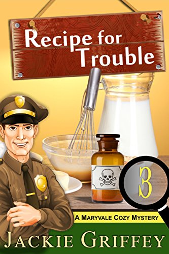 Recipe for Trouble (A Maryvale Cozy Mystery, Book 3)