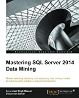 Mastering SQL Server 2014 Data Mining Front Cover