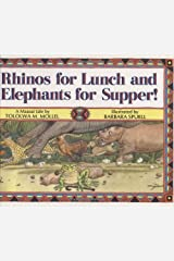Rhinos for Lunch and Elephants for Supper! Hardcover