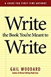 #8: Write the Book You're Meant to Write: A Guide for First-time Authors