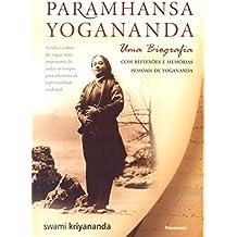 Paramhansa Yogananda. Uma Biografia