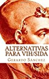 Alternativas para VIH/SIDA, Gerardo Sánchez, 1456590472