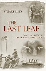 The Last Leaf: Voices of History's Last-Known Survivors