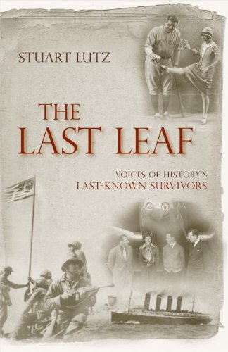 (The Last Leaf: Voices of History's Last-Known Survivors)