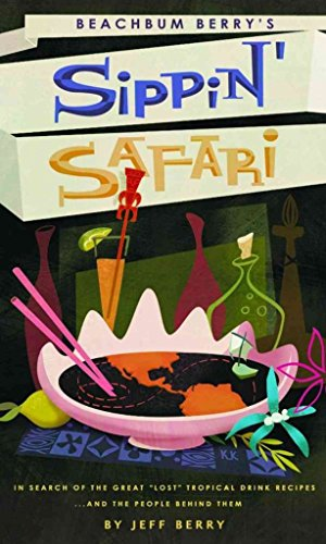 Books : [Beachbum Berry's Sippin' Safari] (By: Jeff Berry) [published: July, 2007]