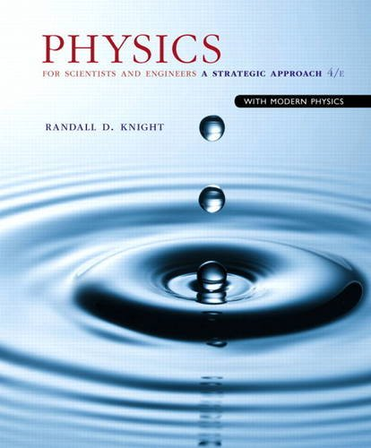 Physics for Scientists and Engineers: A Strategic Approach with Modern Physics (4th Edition) (9780133942651)