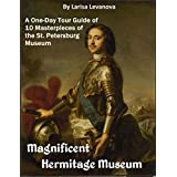 The Magnificent Hermitage Museum - One-day Guide with 10 Masterpieces of the St. Petersburg Museum