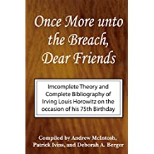 Once More Unto the Breach, Dear Friends: Incomplete Theory and Complete Bibliography