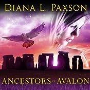 Marion Zimmer Bradley's Ancestors of Avalon: Avalon Series #5   Diana L. Paxson
