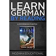 Learn German: By Reading Dystopian SCI-FI (Lesend Englisch Lernen : mit einem dystopischen Science-Fiction-Roman 1) (German Edition)