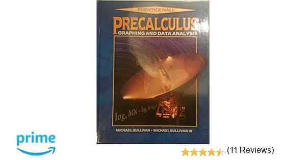 Precalculus graphing and data analysis michael sullivan precalculus graphing and data analysis michael sullivan 9780130289551 amazon books fandeluxe Images