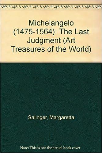 michelangelo 1475 1564 the last judgment art treasures of the world