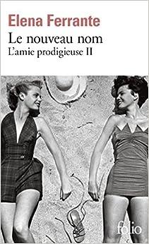 Le nouveau nom : L'amie prodigieuse II (French Edition)